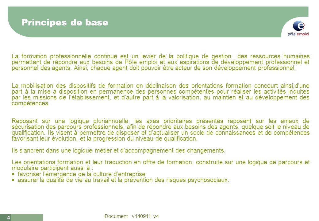 4 Document v140911 v4 44 Principes de base La formation professionnelle continue est un levier de la politique de gestion des ressources humaines perm