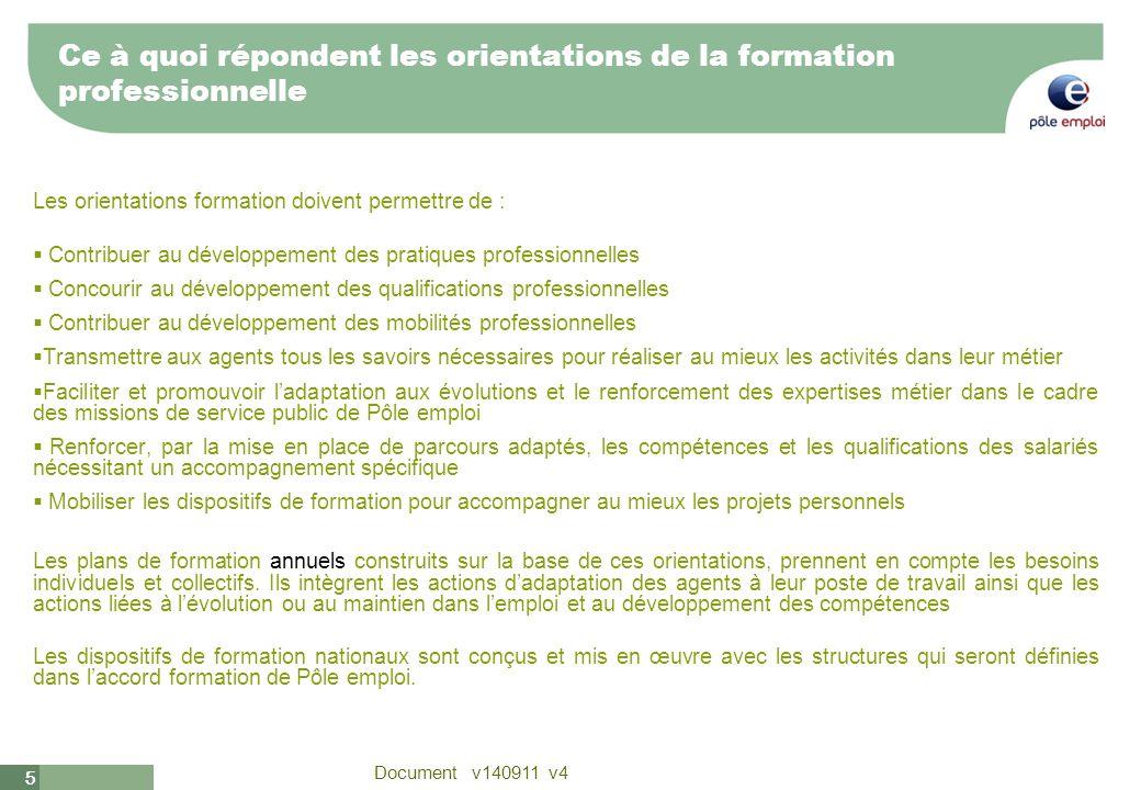 5 Document v140911 v4 55 Ce à quoi répondent les orientations de la formation professionnelle Les orientations formation doivent permettre de : Contri