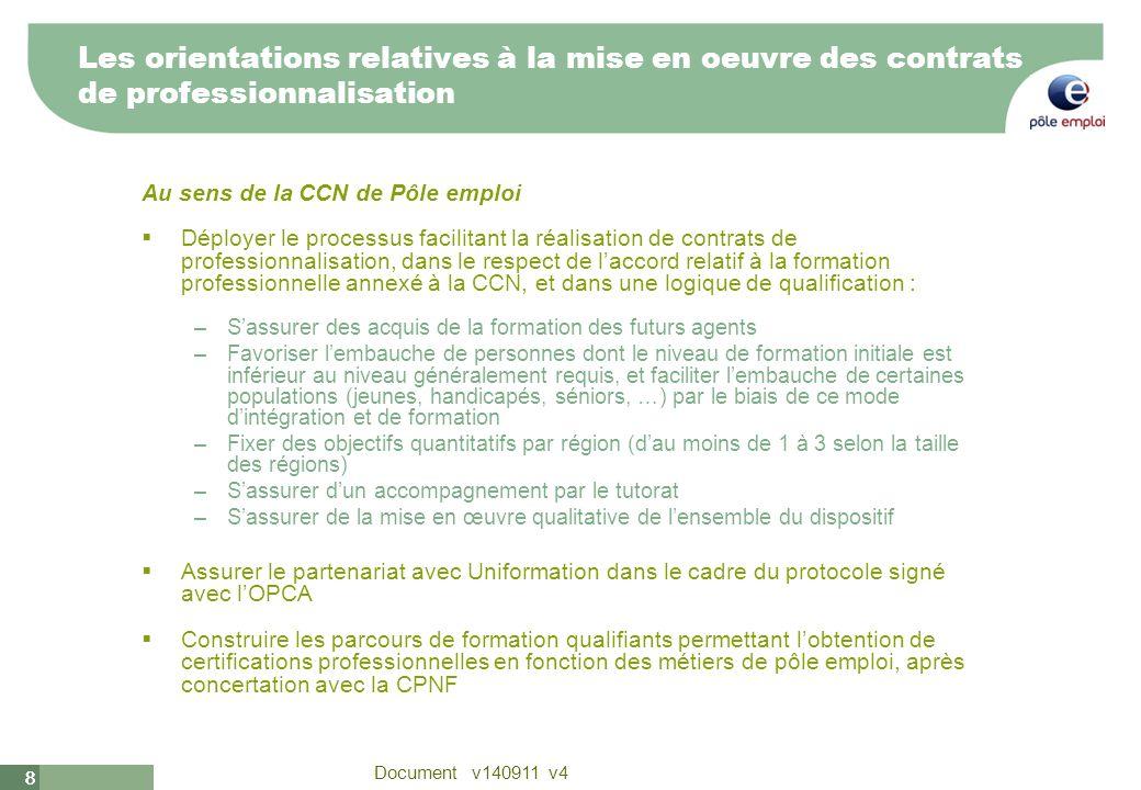 8 Document v140911 v4 88 Les orientations relatives à la mise en oeuvre des contrats de professionnalisation Au sens de la CCN de Pôle emploi Déployer
