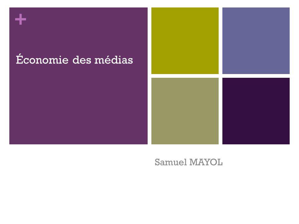 + Économie des médias Samuel MAYOL 1