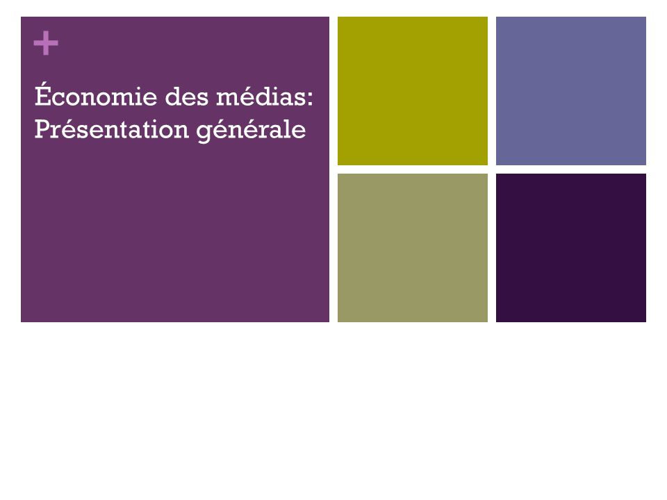 + Économie des médias: Présentation générale 2
