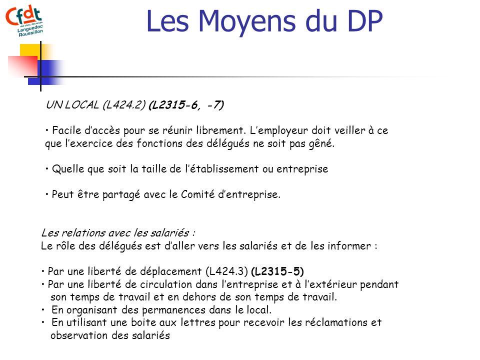 Les Moyens du DP UN LOCAL (L424.2) (L2315-6, -7) Facile daccès pour se réunir librement.