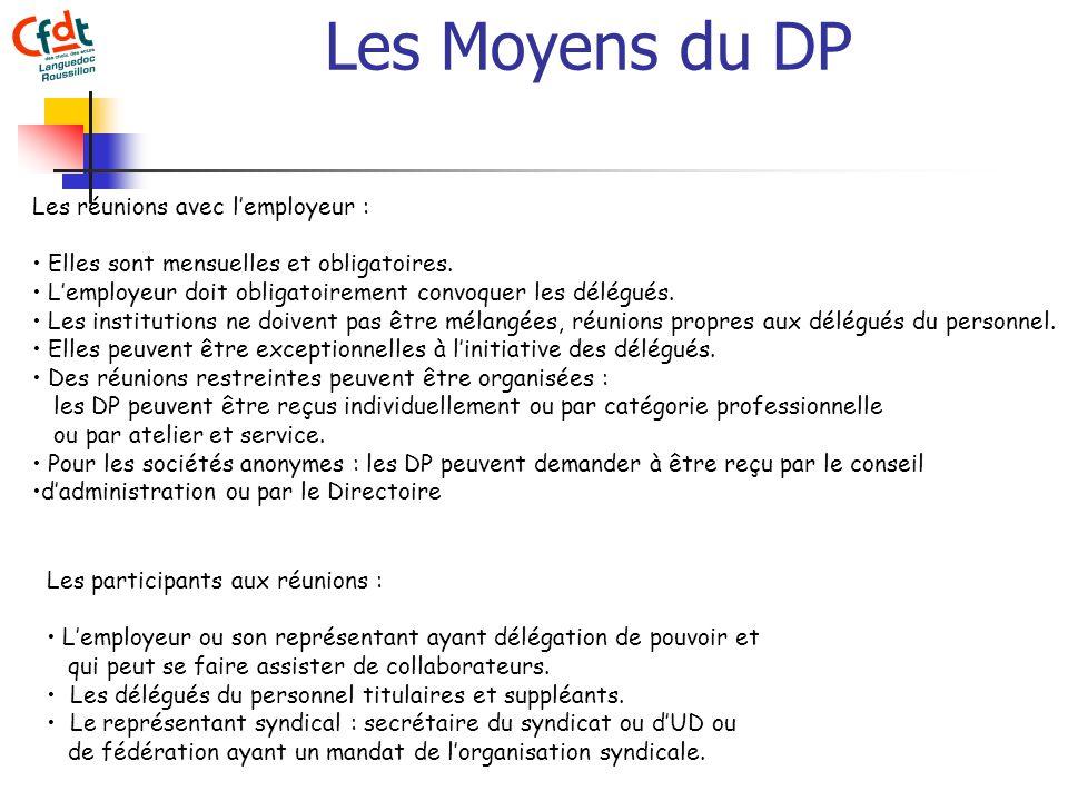 Les Moyens du DP Les réunions avec lemployeur : Elles sont mensuelles et obligatoires.