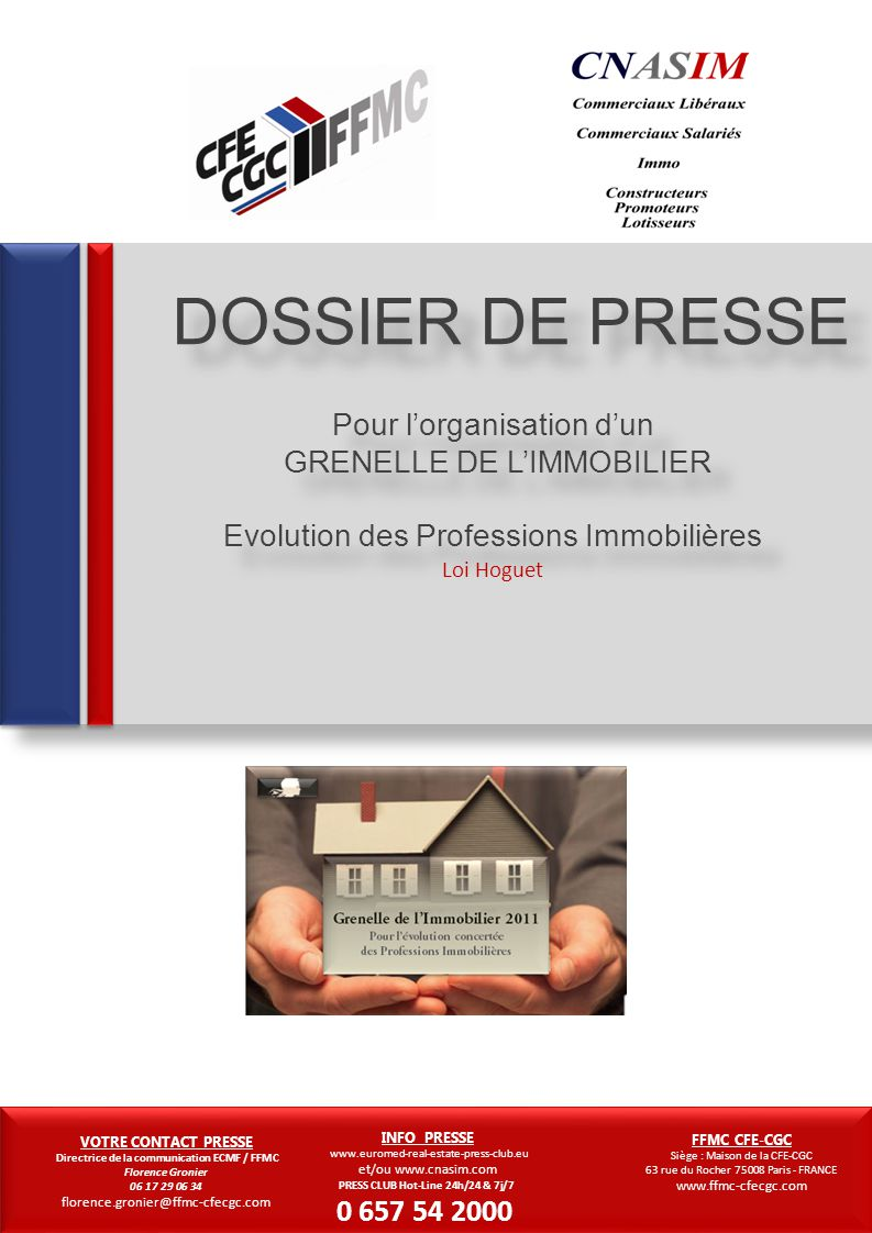 Loi Hoguet FFMC Siège : 59 / 63 rue du Rocher - Paris – France www.cfecgc.org/cnasim Signature de la pétition nationale sur : www.petition-immo.fr VOT