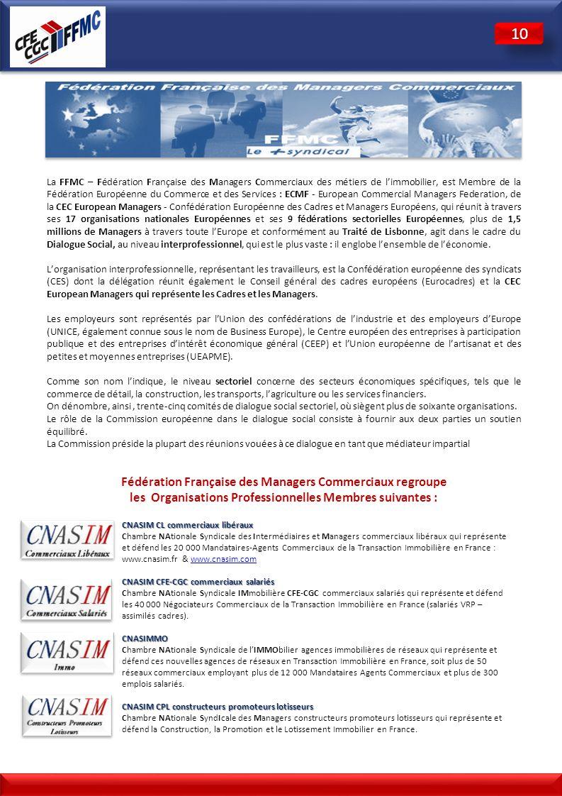 La FFMC – Fédération Française des Managers Commerciaux des métiers de limmobilier, est Membre de la Fédération Européenne du Commerce et des Services