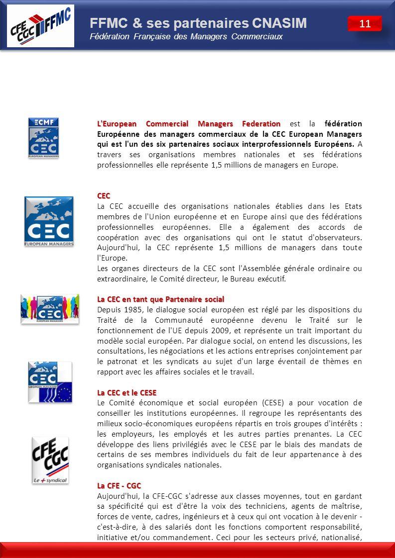 L'European Commercial Managers Federation L'European Commercial Managers Federation est la fédération Européenne des managers commerciaux de la CEC Eu