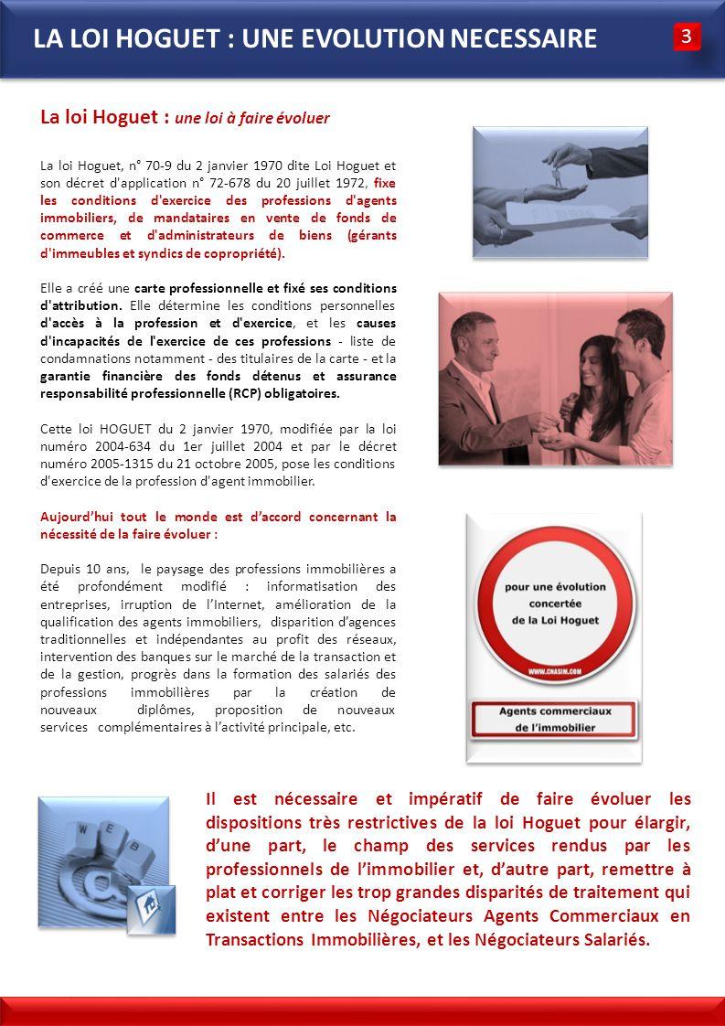 La loi Hoguet : une loi à faire évoluer La loi Hoguet, n° 70-9 du 2 janvier 1970 dite Loi Hoguet et son décret d'application n° 72-678 du 20 juillet 1