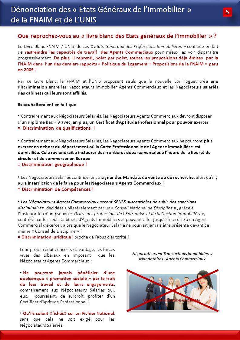 3 3 Dénonciation des « Etats Généraux de lImmobilier » de la FNAIM et de LUNIS 5 5 Le Livre Blanc FNAIM / UNIS de ces « Etats Généraux des Professions