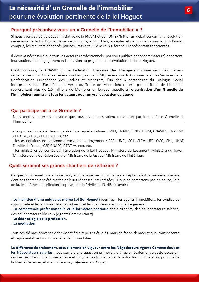 3 3 6 6 La nécessité d un Grenelle de limmobilier pour une évolution pertinente de la loi Hoguet Pourquoi préconisez-vous un « Grenelle de lImmobilier