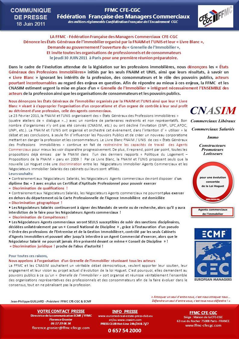 La FFMC – Fédération Française des Managers Commerciaux des métiers de limmobilier, est Membre de la Fédération Européenne du Commerce et des Services : ECMF - European Commercial Managers Federation, de la CEC European Managers - Confédération Européenne des Cadres et Managers Européens, qui réunit à travers ses 17 organisations nationales Européennes et ses 9 fédérations sectorielles Européennes, plus de 1,5 millions de Managers à travers toute lEurope et conformément au Traité de Lisbonne, agit dans le cadre du Dialogue Social, au niveau interprofessionnel, qui est le plus vaste : il englobe lensemble de léconomie.