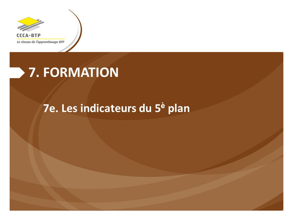 7.FORMATION 7e. Les indicateurs du 5 è plan