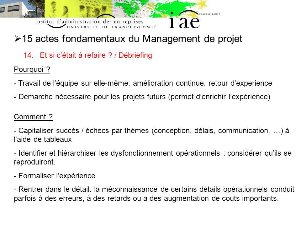 15 actes fondamentaux du Management de projet 14.Et si cétait à refaire .