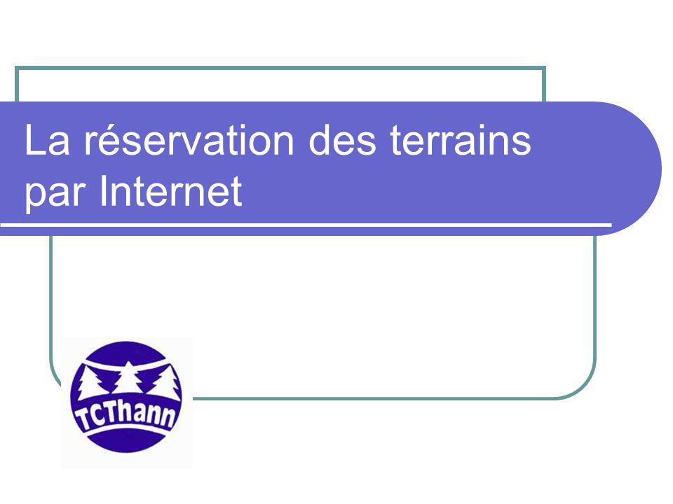 La réservation des terrains par Internet