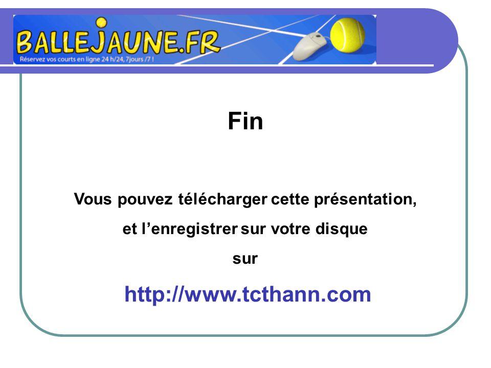 Fin Vous pouvez télécharger cette présentation, et lenregistrer sur votre disque sur http://www.tcthann.com