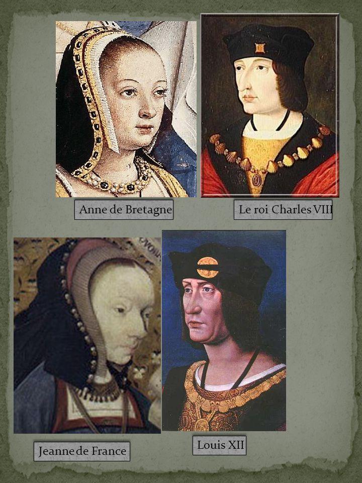 Le roi Charles VIII Anne de Bretagne Jeanne de France