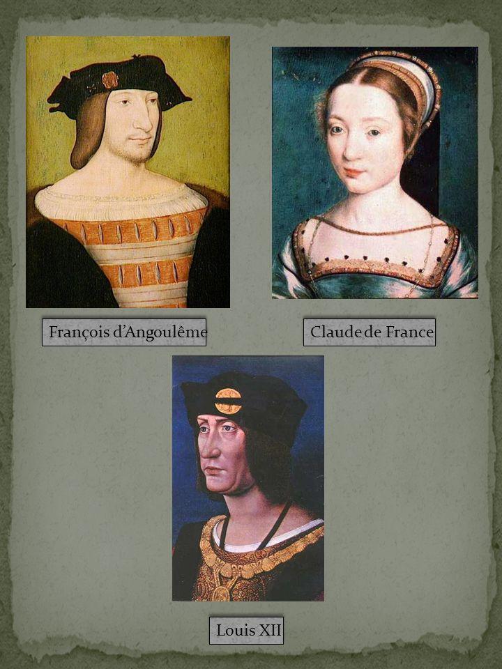 François dAngoulême Claude de France Louis XII