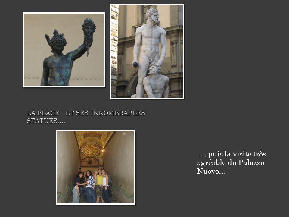 LA PLACE ET SES INNOMBRABLES STATUES…. …, puis la visite très agréable du Palazzo Nuovo…