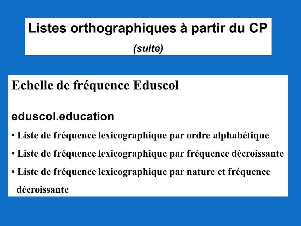 Echelle de fréquence Eduscol eduscol.education Liste de fréquence lexicographique par ordre alphabétique Liste de fréquence lexicographique par fréque