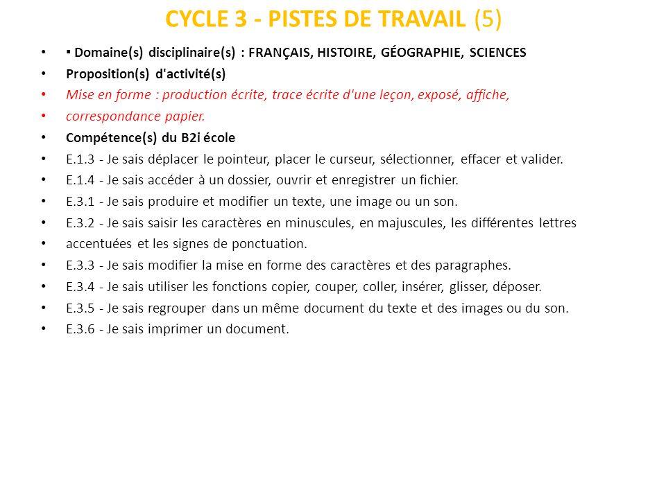 CYCLE 3 - PISTES DE TRAVAIL (5) Domaine(s) disciplinaire(s) : FRANÇAIS, HISTOIRE, GÉOGRAPHIE, SCIENCES Proposition(s) d'activité(s) Mise en forme : pr