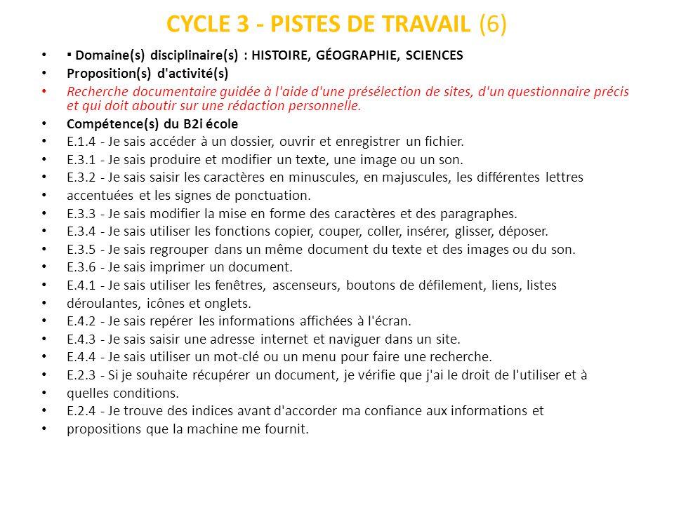 CYCLE 3 - PISTES DE TRAVAIL (6) Domaine(s) disciplinaire(s) : HISTOIRE, GÉOGRAPHIE, SCIENCES Proposition(s) d'activité(s) Recherche documentaire guidé