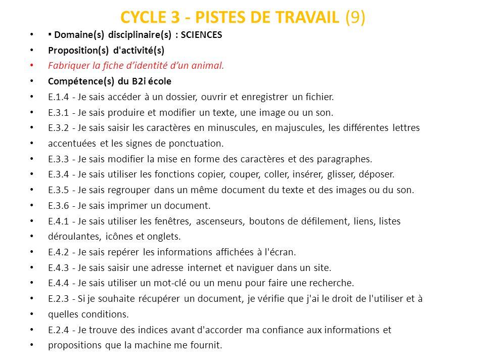 CYCLE 3 - PISTES DE TRAVAIL (9) Domaine(s) disciplinaire(s) : SCIENCES Proposition(s) d'activité(s) Fabriquer la fiche didentité dun animal. Compétenc