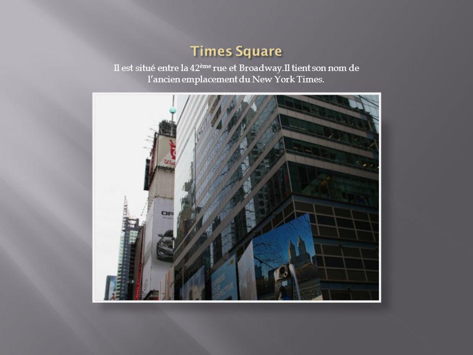 Il est situé entre la 42 ème rue et Broadway.Il tient son nom de lancien emplacement du New York Times.