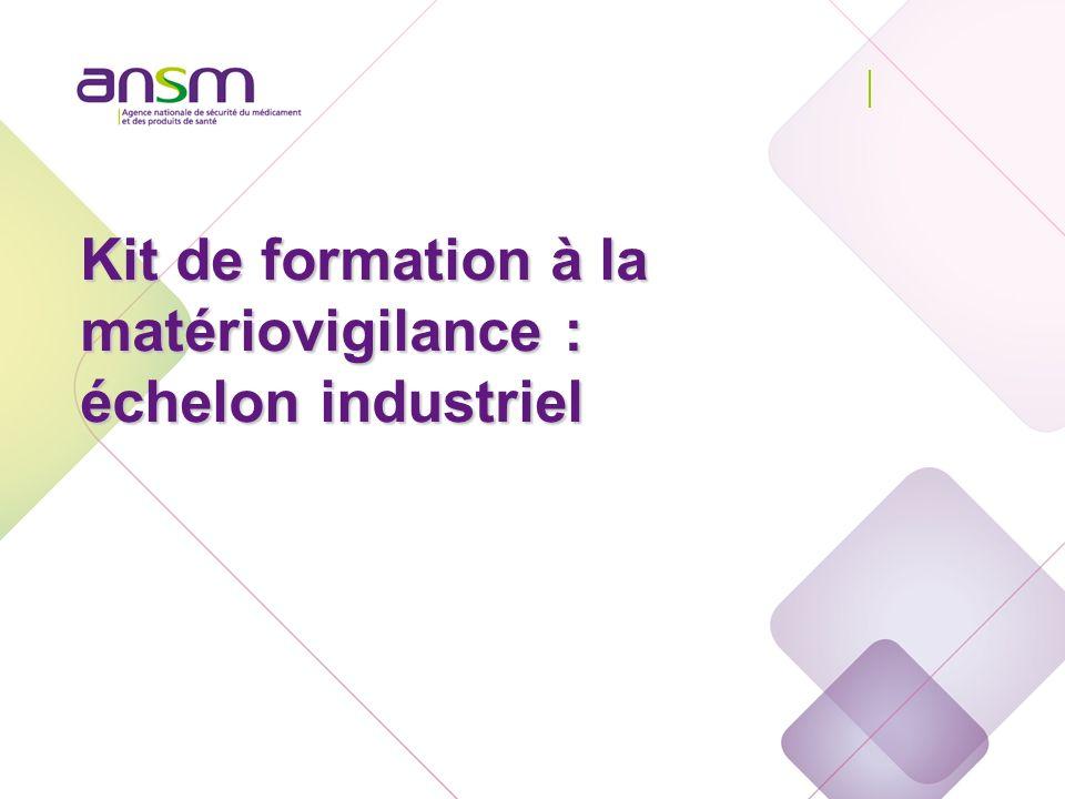 Kit de formation à la matériovigilance : échelon industriel Echelon industriel