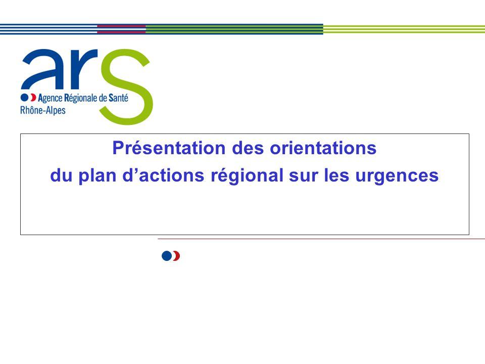 XX/XX/XX Présentation des orientations du plan dactions régional sur les urgences