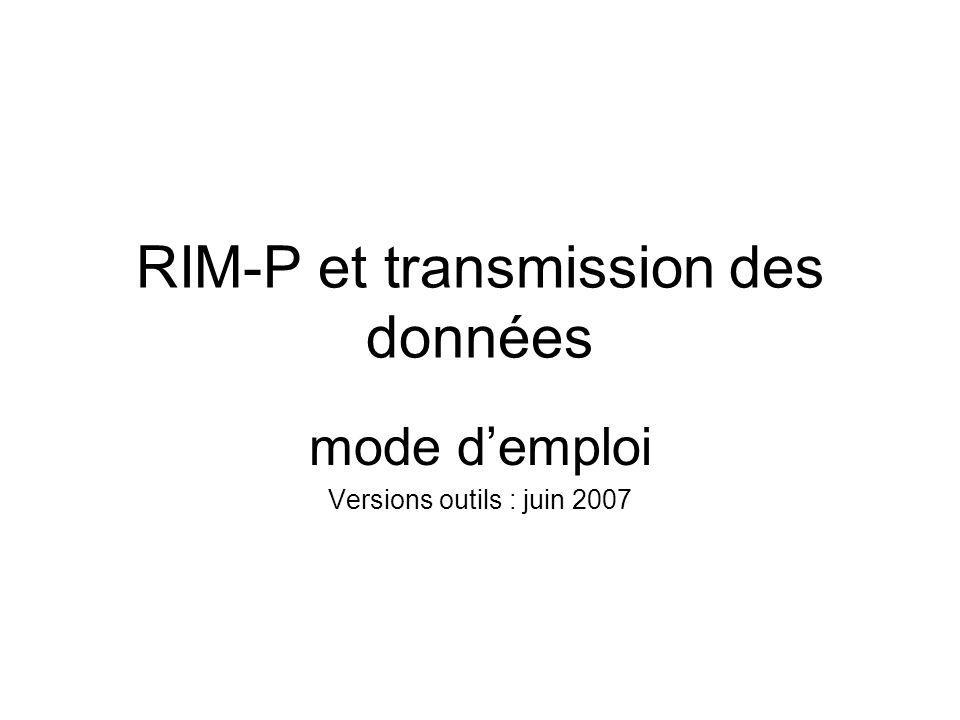 RIM-P et transmission des données mode demploi Versions outils : juin 2007