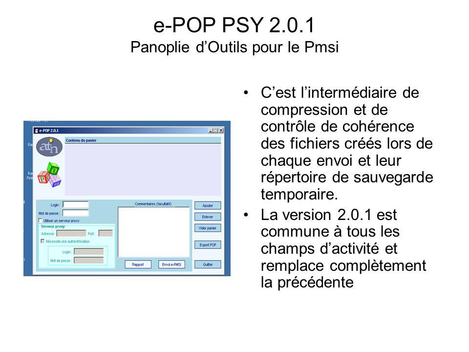 e-POP PSY 2.0.1 Panoplie dOutils pour le Pmsi Cest lintermédiaire de compression et de contrôle de cohérence des fichiers créés lors de chaque envoi e