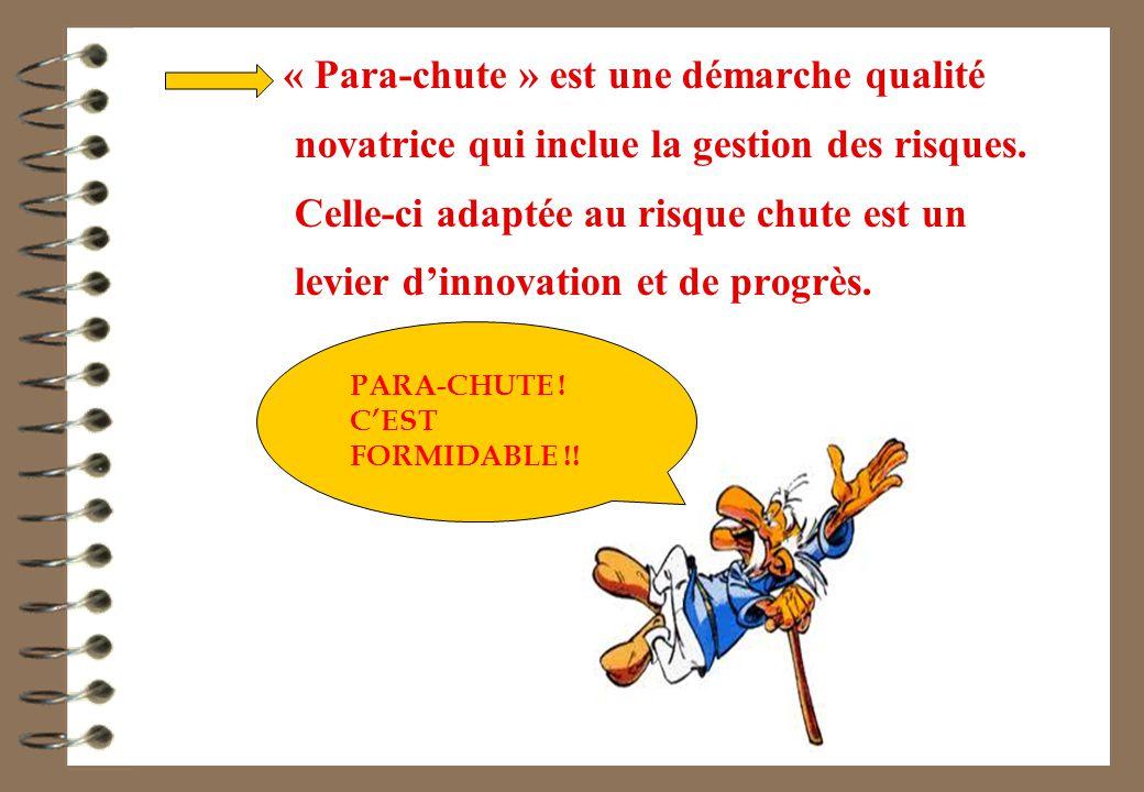 « Para-chute » est une démarche qualité novatrice qui inclue la gestion des risques.