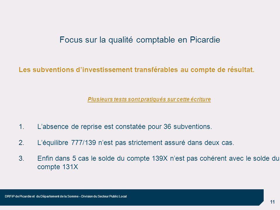12 DRFiP de Picardie et du Département de la Somme – Division du Secteur Public Local Focus sur la qualité comptable en Picardie Les points forts de la Région : Suivi et affectation des résultats deux anomalies uniquement.