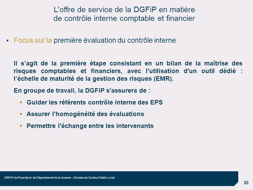 21 DRFiP de Picardie et du Département de la Somme – Division du Secteur Public Local Focus sur le plan d action : Une cartographie des risques est établie à l issue de l évaluation du contrôle interne, ainsi que son pendant, le plan d action, lequel est destiné à traiter ces zones de risques.