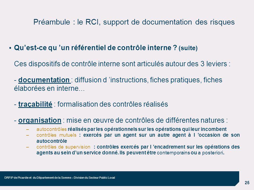 25 DRFiP de Picardie et du Département de la Somme – Division du Secteur Public Local Préambule : le RCI, support de documentation des risques Quest-c
