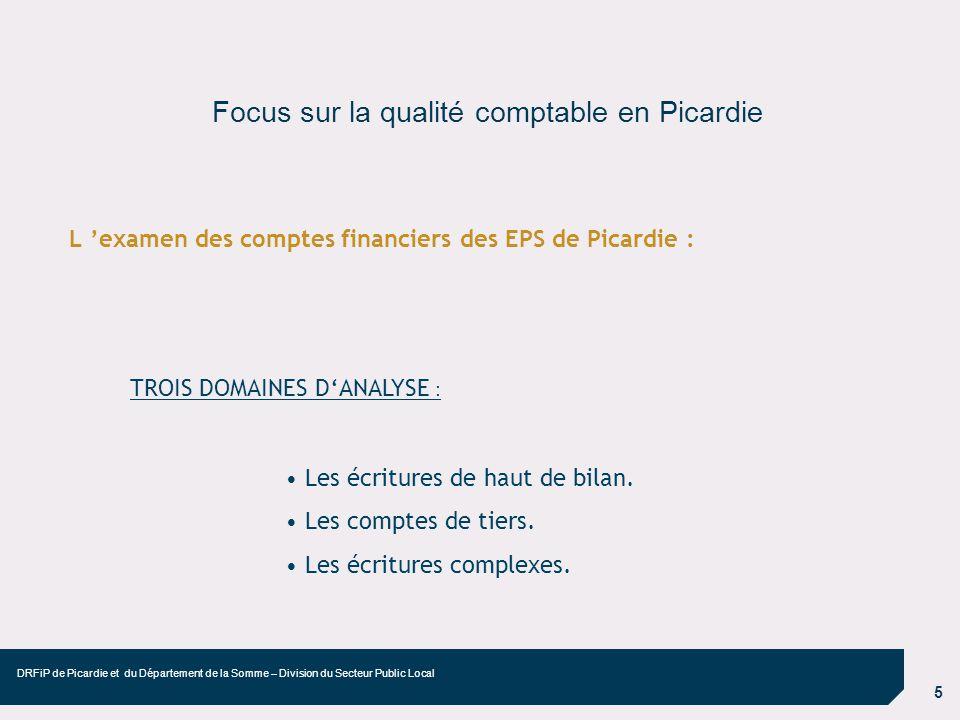 6 DRFiP de Picardie et du Département de la Somme – Division du Secteur Public Local Focus sur la qualité comptable en Picardie Les outils : les contrôles comptables automatisés associés au compte financier.