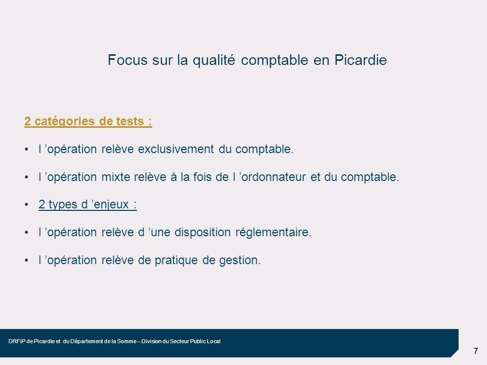 7 DRFiP de Picardie et du Département de la Somme – Division du Secteur Public Local Focus sur la qualité comptable en Picardie 2 catégories de tests