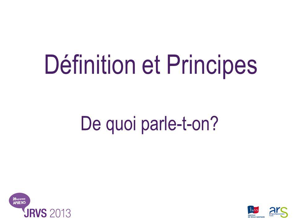 Définition et Principes De quoi parle-t-on?