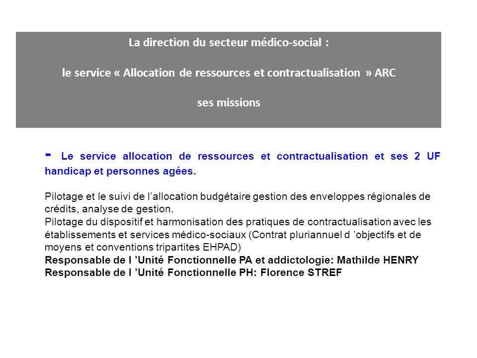 La direction du secteur médico-social : le service « Allocation de ressources et contractualisation » ARC ses missions - Le service allocation de ress