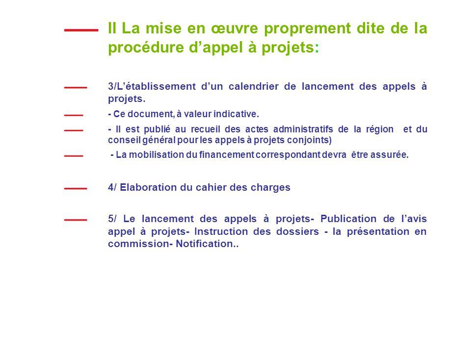 II La mise en œuvre proprement dite de la procédure dappel à projets: 3/Létablissement dun calendrier de lancement des appels à projets.