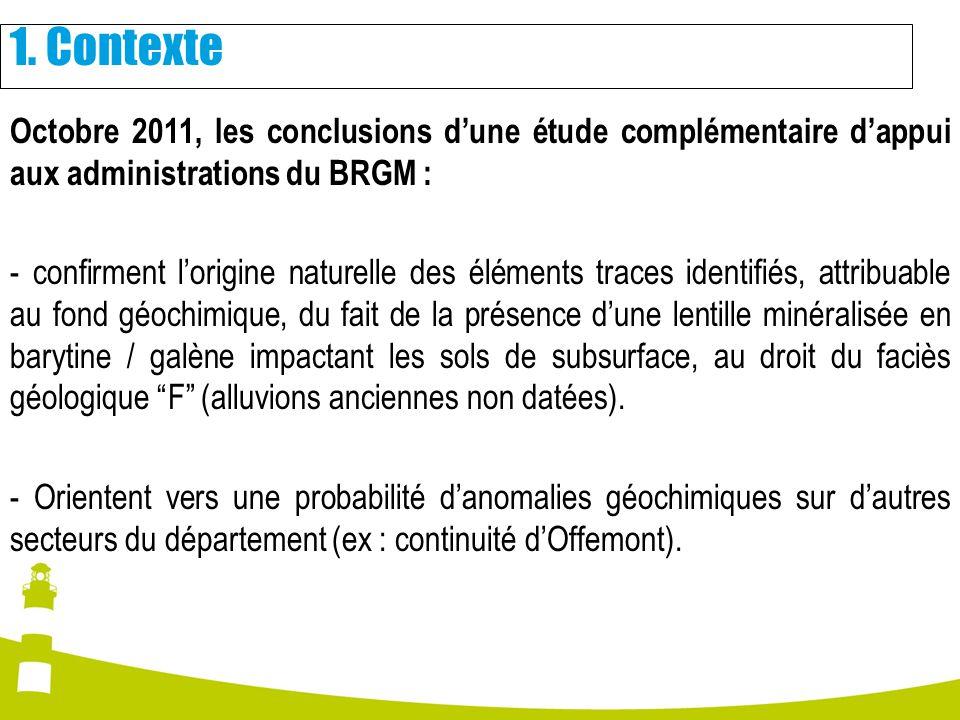 Octobre 2011, les conclusions dune étude complémentaire dappui aux administrations du BRGM : - confirment lorigine naturelle des éléments traces ident