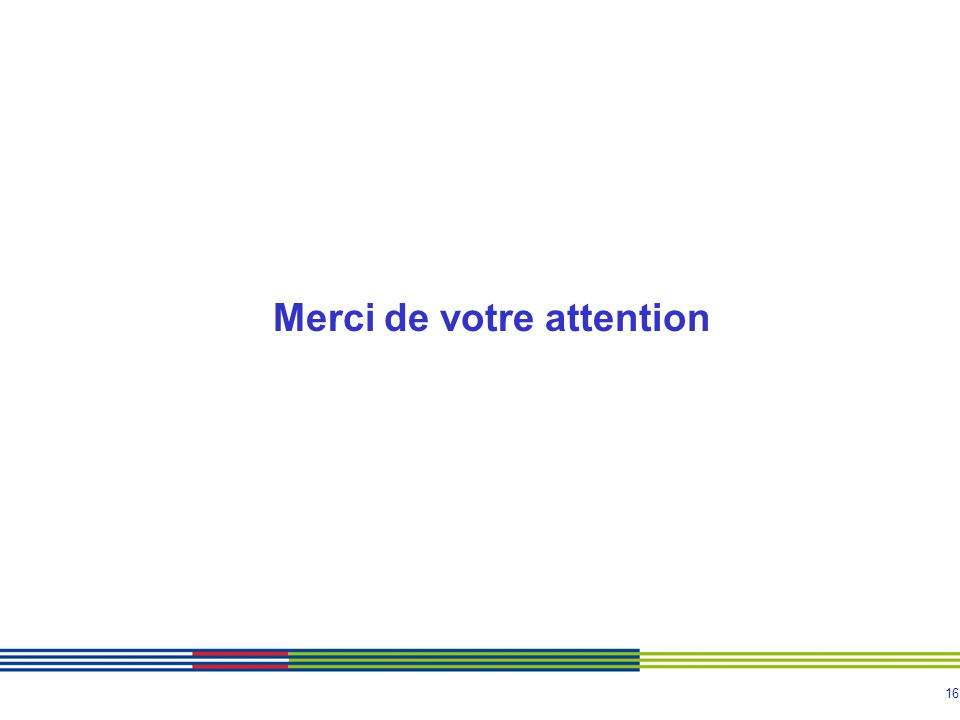 16 Merci de votre attention