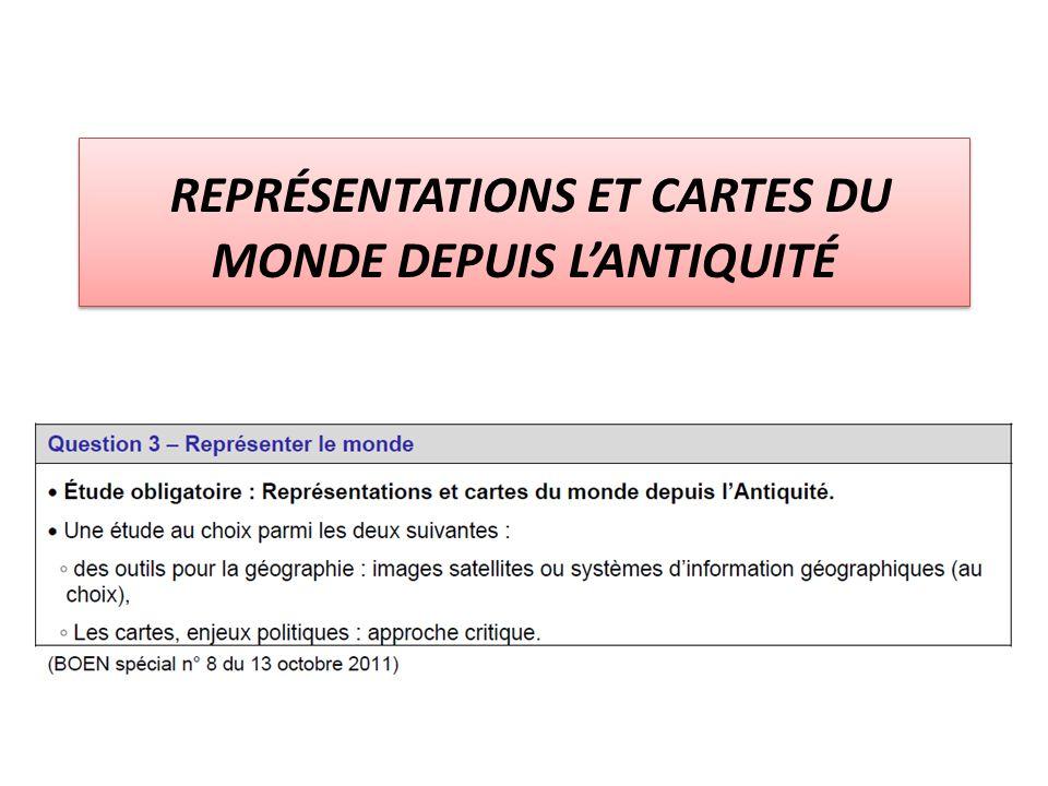 REPRÉSENTATIONS ET CARTES DU MONDE DEPUIS LANTIQUITÉ