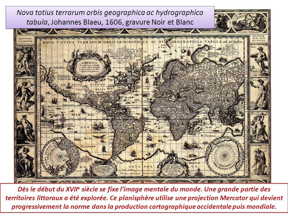 Nova totius terrarum orbis geographica ac hydrographica tabula, Johannes Blaeu, 1606, gravure Noir et Blanc Dès le début du XVII e siècle se fixe lima