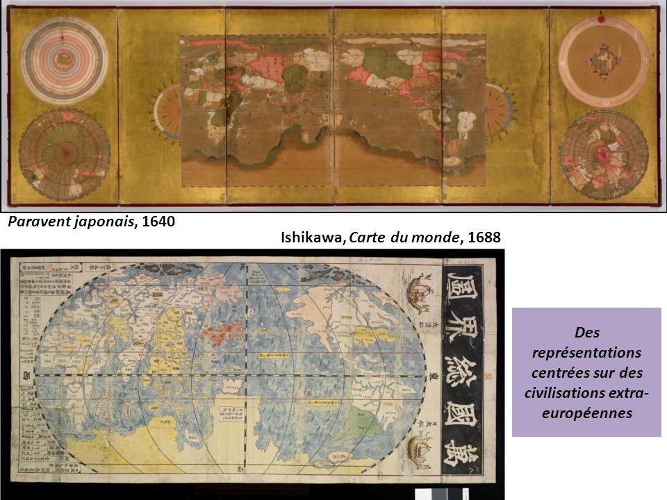 Paravent japonais, 1640 Ishikawa, Carte du monde, 1688 Des représentations centrées sur des civilisations extra- européennes