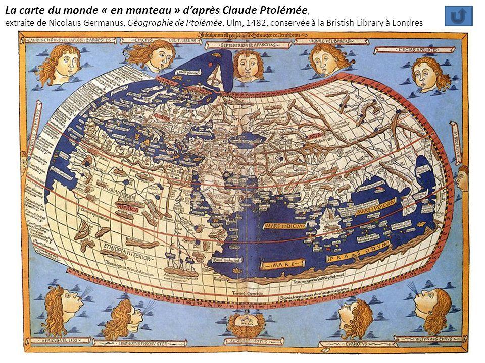 La carte du monde « en manteau » daprès Claude Ptolémée, extraite de Nicolaus Germanus, Géographie de Ptolémée, Ulm, 1482, conservée à la Bristish Lib