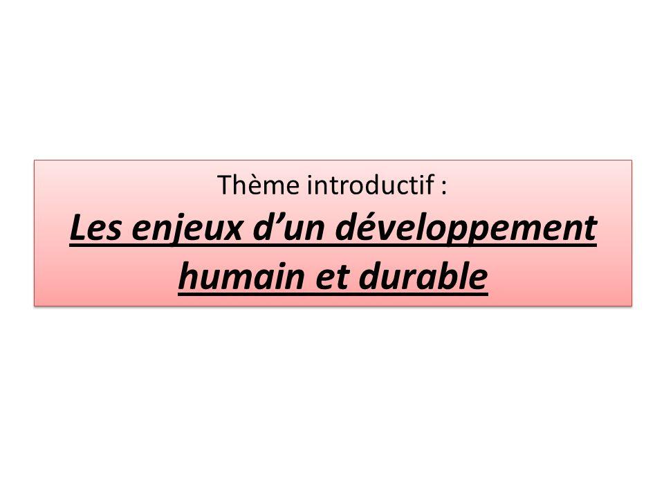 Thème introductif : Les enjeux dun développement humain et durable