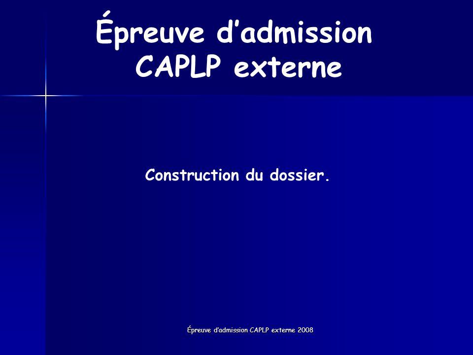 Épreuve dadmission CAPLP externe 2008 Épreuve dadmission CAPLP externe Construction du dossier.