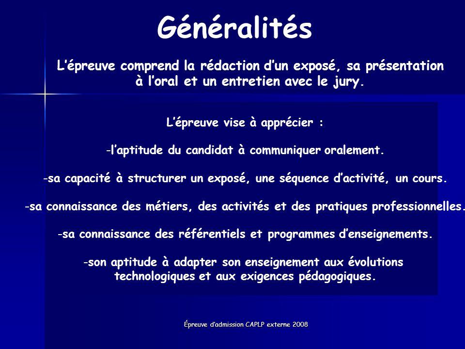 Épreuve dadmission CAPLP externe 2008 Généralités Lépreuve vise à apprécier : -laptitude du candidat à communiquer oralement. -sa capacité à structure