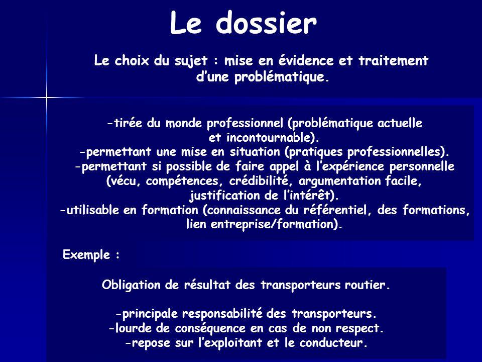 Épreuve dadmission CAPLP externe 2008 Le dossier Le choix du sujet : mise en évidence et traitement dune problématique. Obligation de résultat des tra