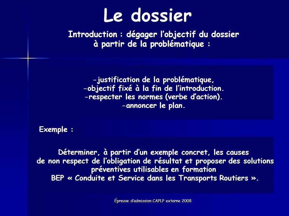Épreuve dadmission CAPLP externe 2008 Le dossier Introduction : dégager lobjectif du dossier à partir de la problématique : Déterminer, à partir dun e